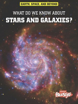 cover image of What Do We Know About Stars and Galaxies?
