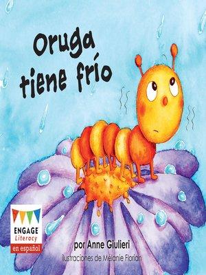 cover image of Oruga tiene frío