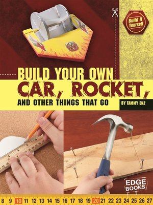 cover image of Build Your Own Car, Rocket, and Other Things that Go