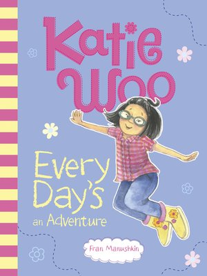 cover image of Katie Woo, Every Day's an Adventure