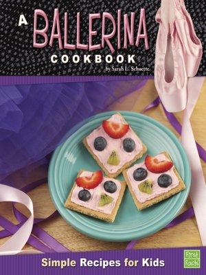 cover image of A Ballerina Cookbook