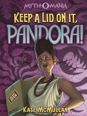 cover image of Keep a Lid on It, Pandora!