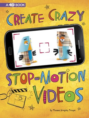 cover image of Create Crazy Stop-Motion Videos