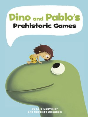 cover image of Dino and Pablo's Prehistoric Games