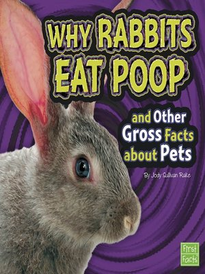 cover image of Why Rabbits Eat Poop and Other Gross Facts about Pets