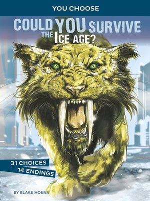 cover image of Could You Survive the Ice Age?