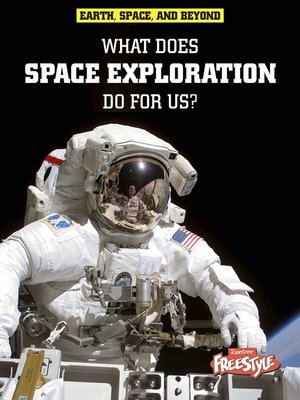 cover image of What Does Space Exploration Do for Us?