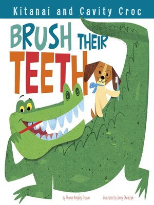 cover image of Kitanai and Cavity Croc Brush Their Teeth