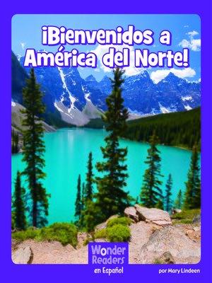 cover image of ¡ ¡Bienvenidos a América del Norte!