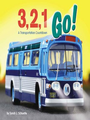 cover image of 3, 2, 1, Go! A Transportation Countdown