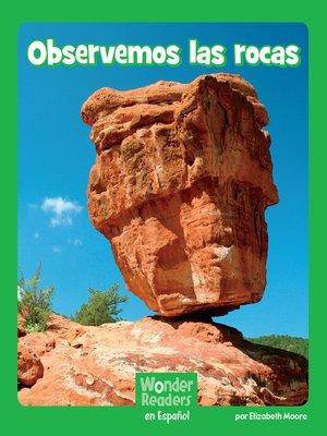 cover image of Observemos las rocas