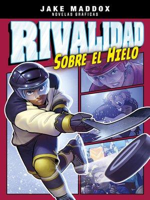 cover image of Rivalidad sobre el hielo