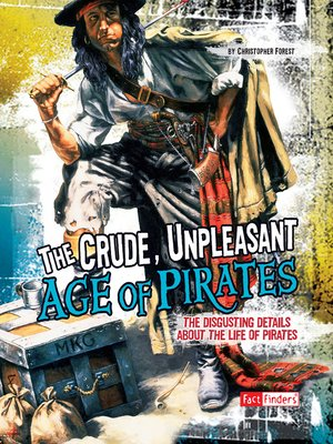 cover image of The Crude, Unpleasant Age of Pirates
