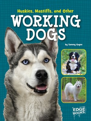 cover image of Huskies, Mastiffs, and Other Working Dogs