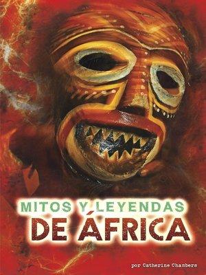 cover image of Mitos y leyendas de África