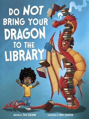 cover image of Do Not Bring Your Dragon to the Library