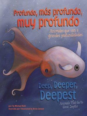 cover image of Profundo, más profundo, muy profundo/Deep, Deeper, Deepest