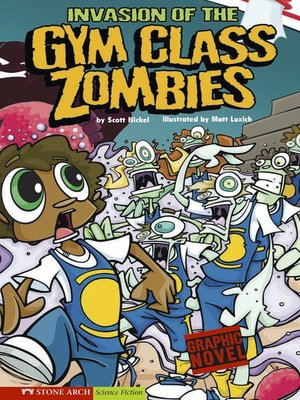cover image of Invasion of the Gym Class Zombies