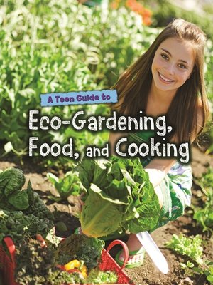 cover image of A Teen Guide to Eco-Gardening, Food, and Cooking
