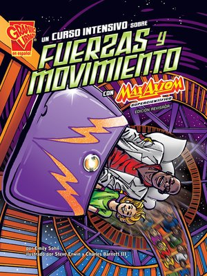 cover image of Un curso intensivo sobre fuerzas y movimiento con Max Axiom, supercientífico