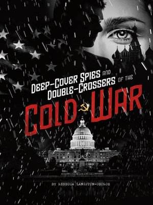 cover image of Deep-Cover Spies and Double-Crossers of the Cold War