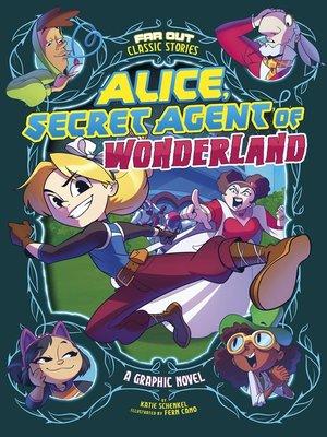 cover image of Alice, Secret Agent of Wonderland