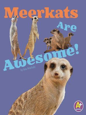 cover image of Meerkats Are Awesome!