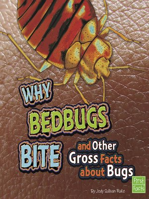 cover image of Why Bed Bugs Bite and Other Gross Facts about Bugs