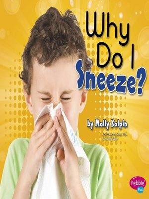 cover image of Why Do I Sneeze?