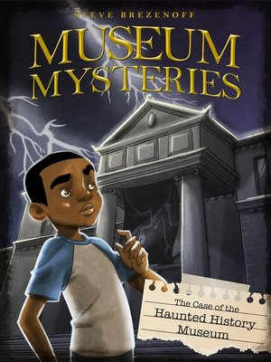 cover image of The Case of the Haunted History Museum