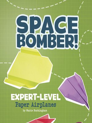 cover image of Space Bomber! Expert-Level Paper Airplanes