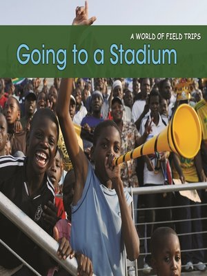 cover image of Going to a Stadium
