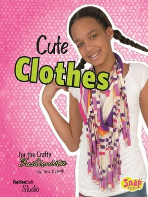 cover image of Cute Clothes for the Crafty Fashionista