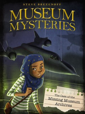 cover image of The Case of the Missing Museum Archives