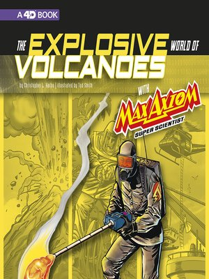 cover image of The Explosive World of Volcanoes with Max Axiom Super Scientist