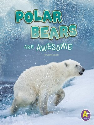 cover image of Polar Bears Are Awesome