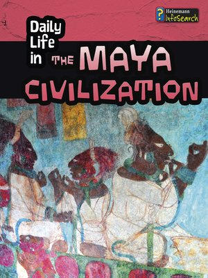 cover image of Daily Life in the Maya Civilization