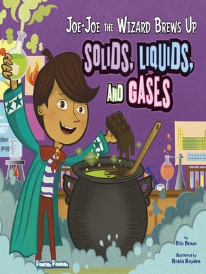 cover image of Joe-Joe the Wizard Brews Up Solids, Liquids, and Gases