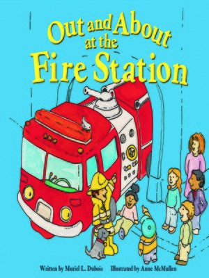 cover image of Out and About at the Fire Station