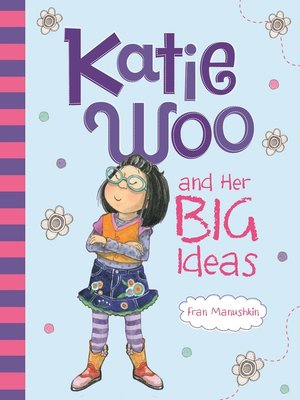 cover image of Katie Woo and Her Big Ideas