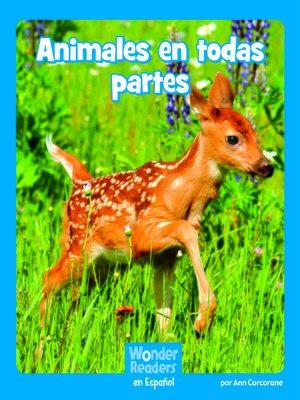 cover image of Animales en todas partes