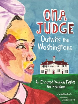 cover image of Ona Judge Outwits the Washingtons