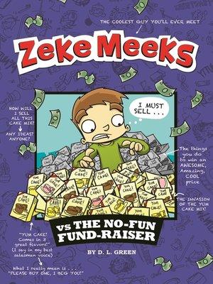 cover image of Zeke Meeks vs the No-Fun Fund-Raiser