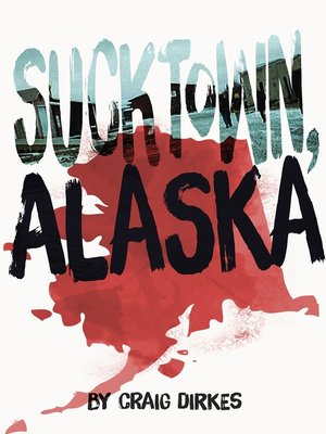 cover image of Sucktown, Alaska