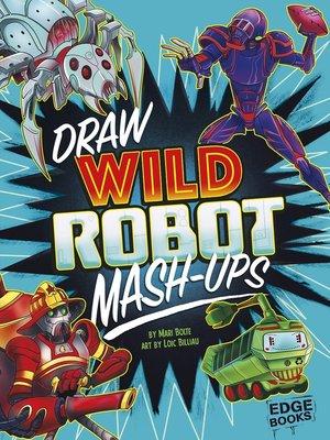 cover image of Draw Wild Robot Mash-Ups