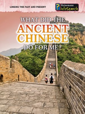 cover image of What Did the Ancient Chinese Do for Me?