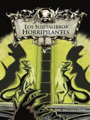 cover image of Los sujetalibros horripilantes