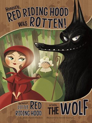 cover image of Honestly, Red Riding Hood Was Rotten!