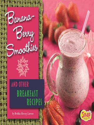 cover image of Banana-Berry Smoothies and Other Breakfast Recipes