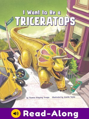 cover image of I Want to Be a Triceratops